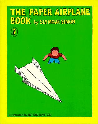 The Paper Airplane Book By Simon, Seymour
