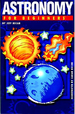 Astronomy for Beginners By Becan, Jeff/ Becan, Sarah (ILT)